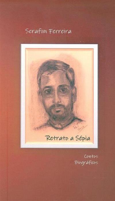 Retrato a sépia (Serafim Ferreira)