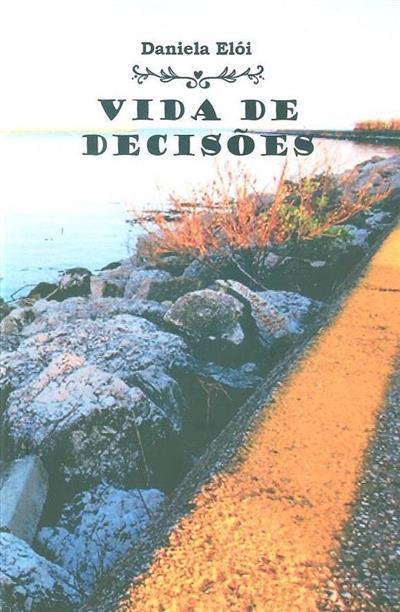 Vida de decisões (Daniela Elói)