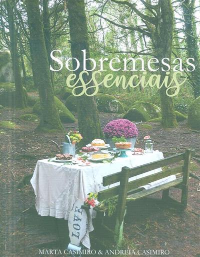 Sobremesas essenciais (Marta Casimiro, Andreia Casimiro)