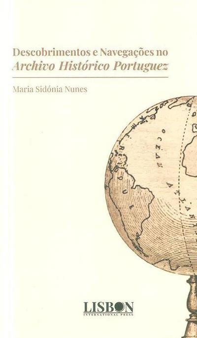Descobrimentos e navegações no Archivo Histórico Portuguez (Maria Sidónia Nunes)