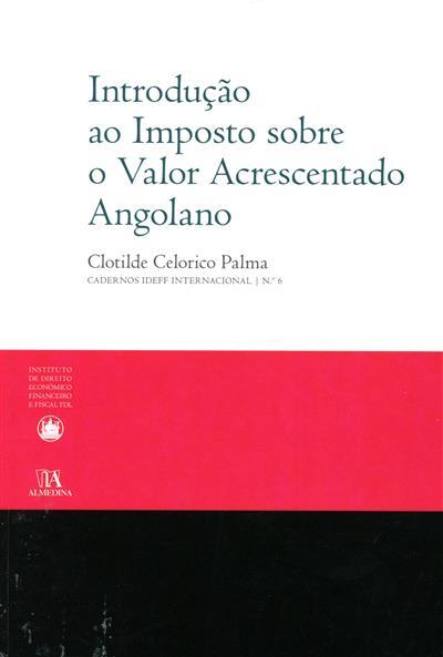 Introdução ao imposto sobre o  valor acrescentado angolano (Clotilde Celorico Palma)