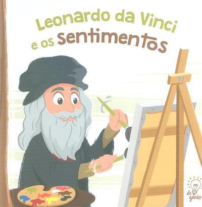 Leonardo da Vinci e os sentimentos (Ana Oom)
