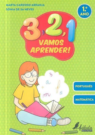 Português, matemática, 1ª ano (Marta Cardoso Abranja, Sónia de Sá Neves)