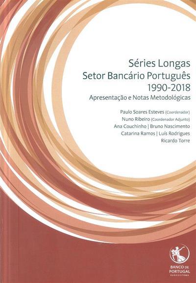 Séries longas, setor bancário português, 1990-2018 (coord. Paulo Soares Esteves, Nuno Ribeiro)