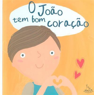 O João tem bom coração (texto Ana Oom)
