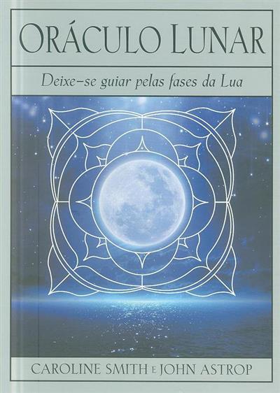 Oráculo lunar (Caroline Smith, John Astrop)