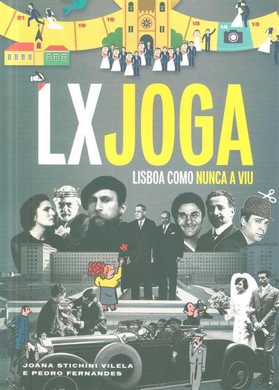 Lx joga (Joana Stichini Vilela, Pedro Fernandes)