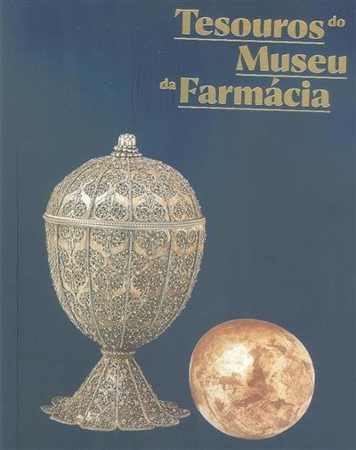 Tesouros do Museu da Farmácia (Maria Paula Basso, Elsa Gomes)