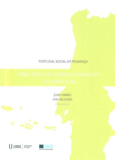 Objetivos de desenvolvimento sustentável (coord. João Ferrão, Ana Delicado)