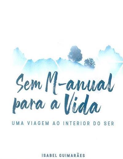 Sem m-anual para a vida (Isabel Guimarães)