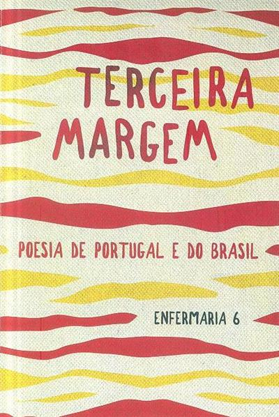 Terceira margem (ed. Francisca Camelo... [et al.])