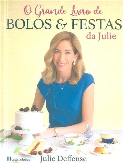 O grande livro de bolos & festas da Julie (Julie Deffense)