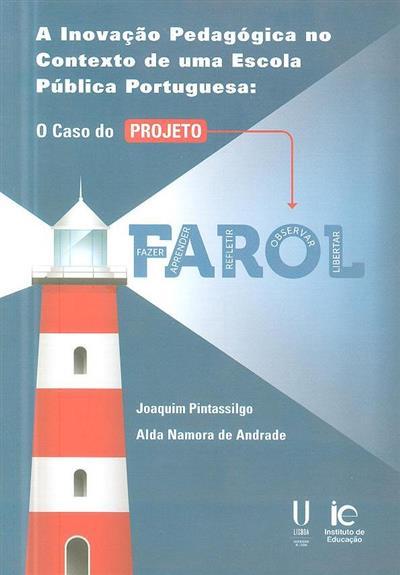 A inovação pedagógicas no contexto de uma escola pública portuguesa (Joaquim Pintassilgo, Alda Namora de Andrade)