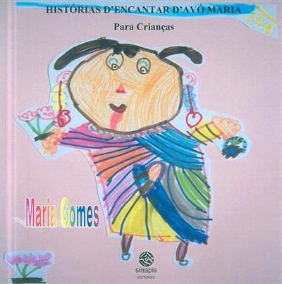 Histórias d'encantar d'avó Maria para crianças (Maria Gomes)