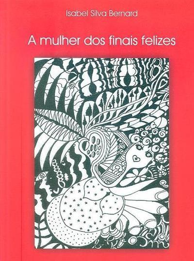 A mulher dos finais felizes (Isabel Silva Bernard)