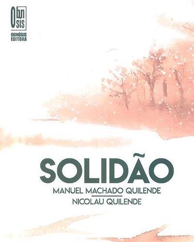 Solidão (Manuel Machado Quilende, Nicolau Quilende)