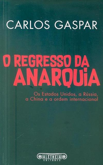 O regresso da anarquia (Carlos Gaspar)