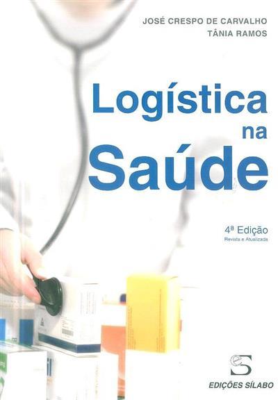 Logística na saúde (José Crespo de Carvalho, Tânia Ramos)