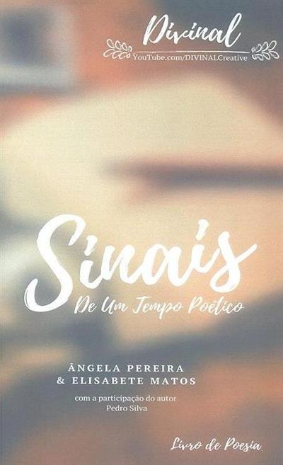 Sinais de um tempo poético (Ângela Pereira, Elisabete Matos, Pedro Silva)