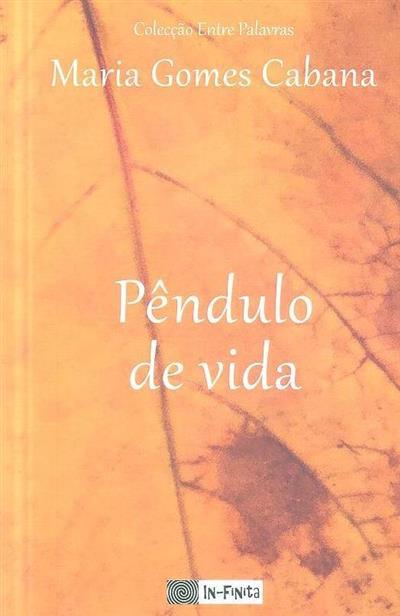 Pêndulo da vida (Maria Gomes Cabana)