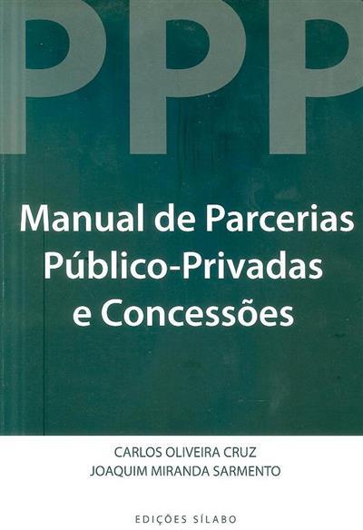 Manual de parcerias público-privadas e concessões (Carlos Oliveira Cruz, Joaquim Miranda Sarmento)