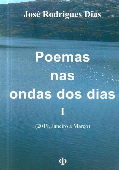 Poemas nas ondas dos dias, (2019, janeiro a março) (José Rodrigues Dias)