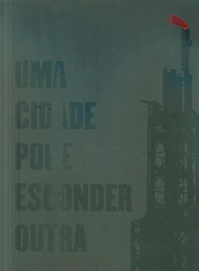Uma cidade pode esconder outra (fot. Bruno Portela)