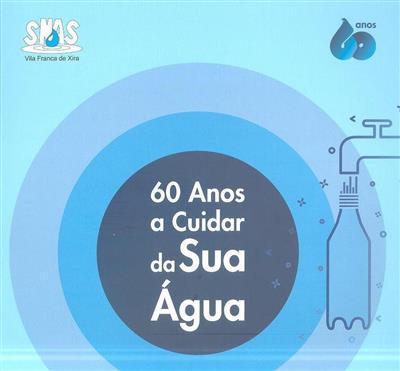60 anos a cuidar da sua água