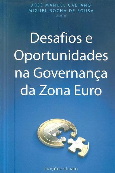 Desafios e oportunidades na governança da zona euro (ed. José Manuel Caetano, Miguel Rocha de Sousa)