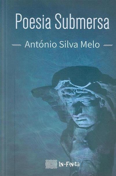 Poesia submersa (António Silva Melo)