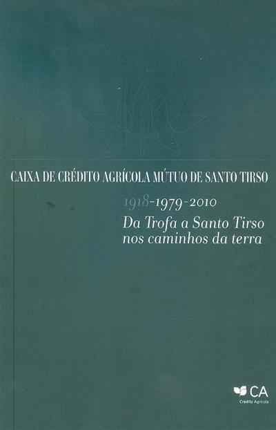 Caixa de Crédito Agrícola Mútuo de Santo Tirso, 1918,1979, 2010 (Fernando Mendes, Cláudio Garcia)