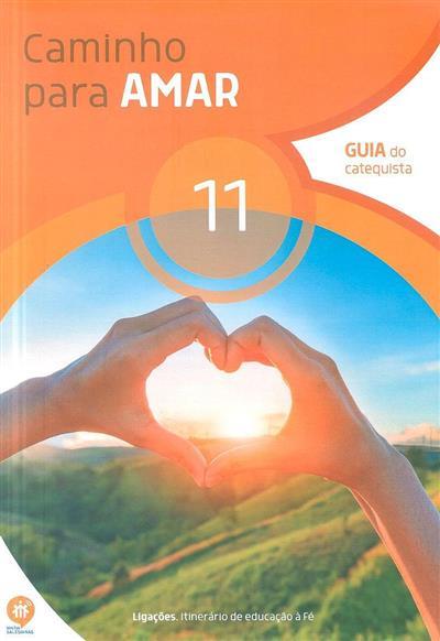Caminho para amar, 11 (coord. Rui Alberto, Vera Fernandes, Vera Silva)