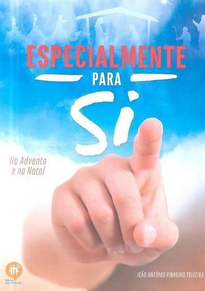 Especialmente para si no Advento e no Natal (João António Pinheiro Teixeira)