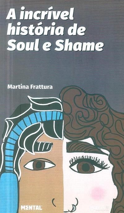 A incrível história de Soul e Shame (Martina Frattura)