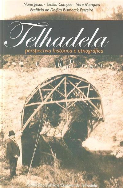 Telhadela (Nuno Jesus, Emília Campos, Vera Marques)
