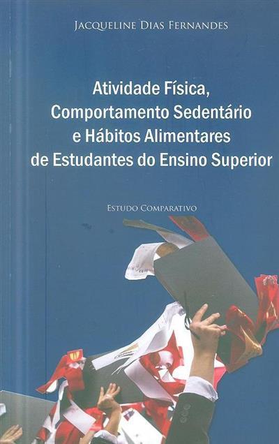 Atividade física, comportamento sedentário e hábitos alimentares de estudantes do ensino superior (Jacqueline Dias Fernandes)