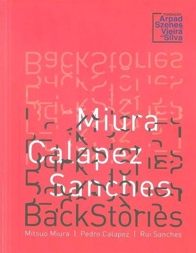 Backstories (textos Ana Ruivo, Marina Bairrão Ruivo)