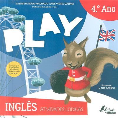 Play (Elisabete Rosa-Machado, José Vieira Gaspar)