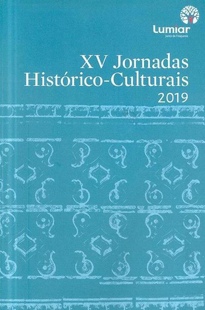 XV Jornadas Histórico-Culturais, 2019 (ed. Junta de Freguesia do Lumiar)