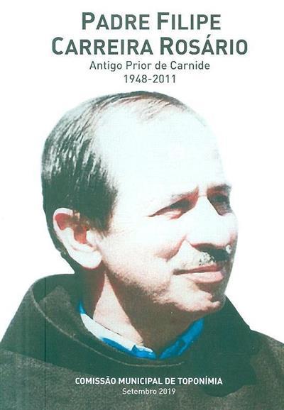 Padre Filipe Carreira Rosário (Comissão Municipal de Toponímia)