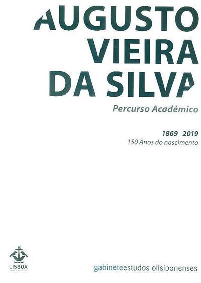 Augusto Vieira da Silva (invest. e textos Elizabete Gama)