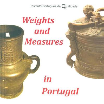 Weights and measures in Portugal (coord. António Neves)