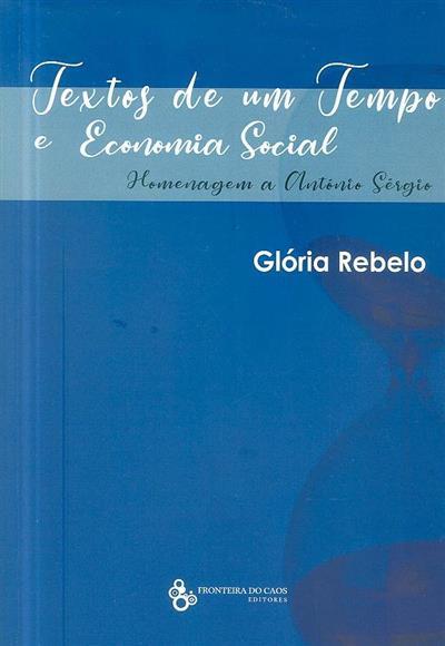 Texto de um tempo e economia social - homenagem a António Sérgio (Glória Rebelo)