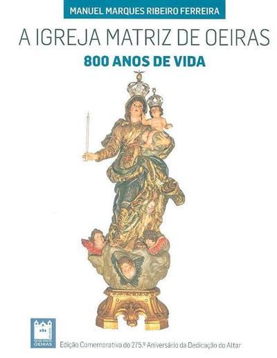 A Igreja Matriz de Oeiras (Manuel Marques Ribeiro Ferreira)