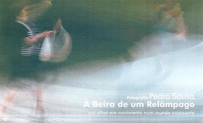 À beira de um relâmpago (fot. Pedro Sousa)