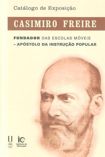 Casimiro Freire (textos e ed. Maria Isabel Freire R. F., Marta Martins, Aires Henriques)