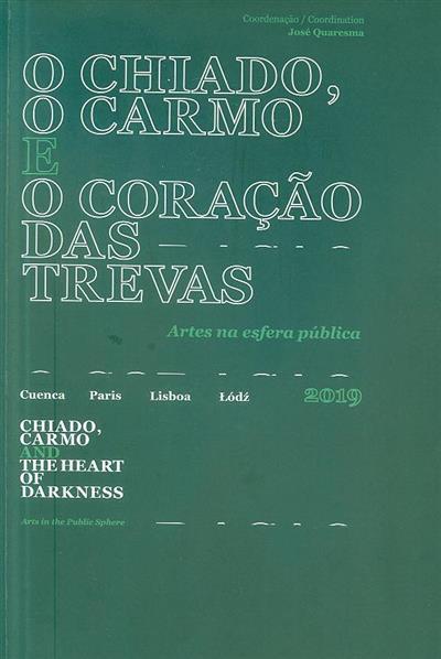 O Chiado, o Carmo e o coração das trevas (coord. José Quaresma)