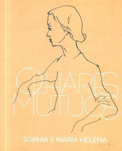 Olhares mútuos (textos José Manuel dos Santos, Sílvia Tavares Chicó, Maria Andresen)