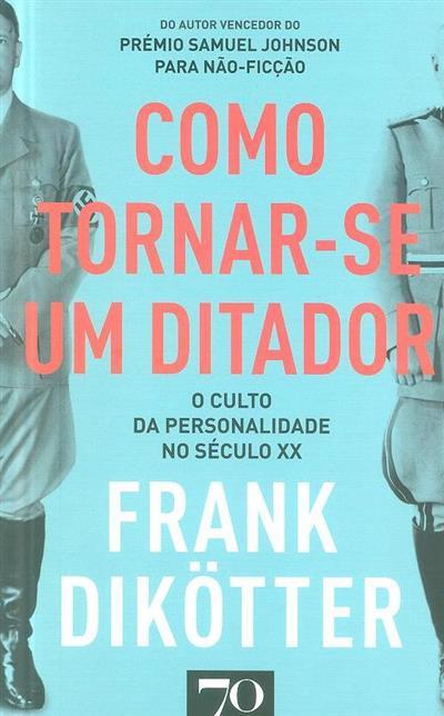 Como tornar-se um ditador (Frank Dikötter)