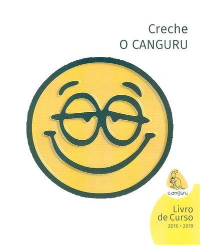 Creche O Canguru, livro do curso, 2016-2019 (coord. Maria Eugénia Pinto)